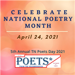 Celebrate National Poetry Month April 24,2021 5th Annual TN Poets Day with Poets from the Neigborhoo